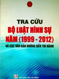 TRA CỨU BỘ LUẬT HÌNH SỰ (Năm 1999 - 2012)