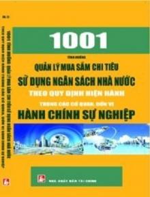 1001 TÌNH HUỐNG QUẢN LÝ MUA SẮM CHI TIÊU, SỬ DỤNG NGÂN SÁCH NHÀ NƯỚC